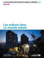 The State of the World's Children 2012, Executive Summary, Lo-Res PDF (French)